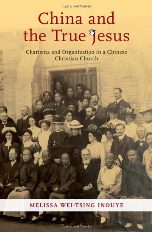 China and the True Jesus: Charisma and Organization in a Chinese Christian Church (2019)