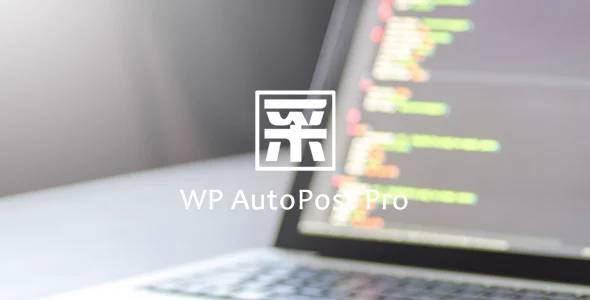 WordPress插件 WP AutoPost Pro 自动采集发布插件专业版