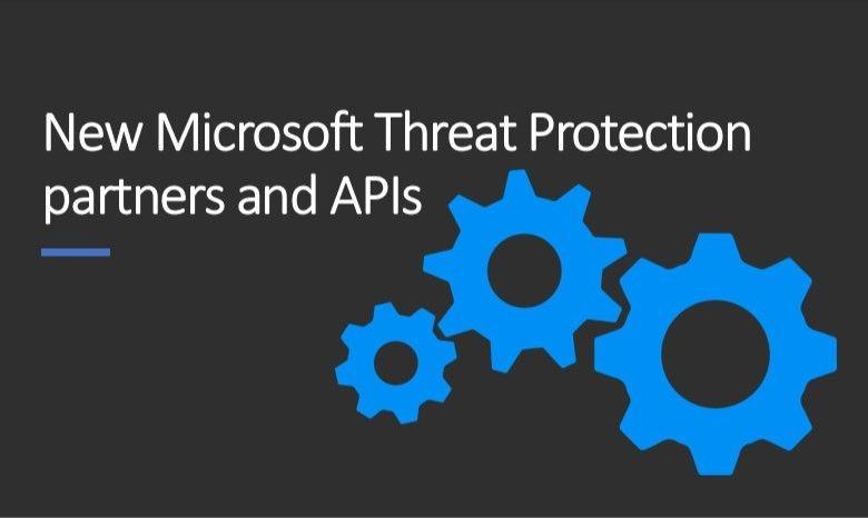 微软宣布新的威胁防护API 称平台现已整合完毕
